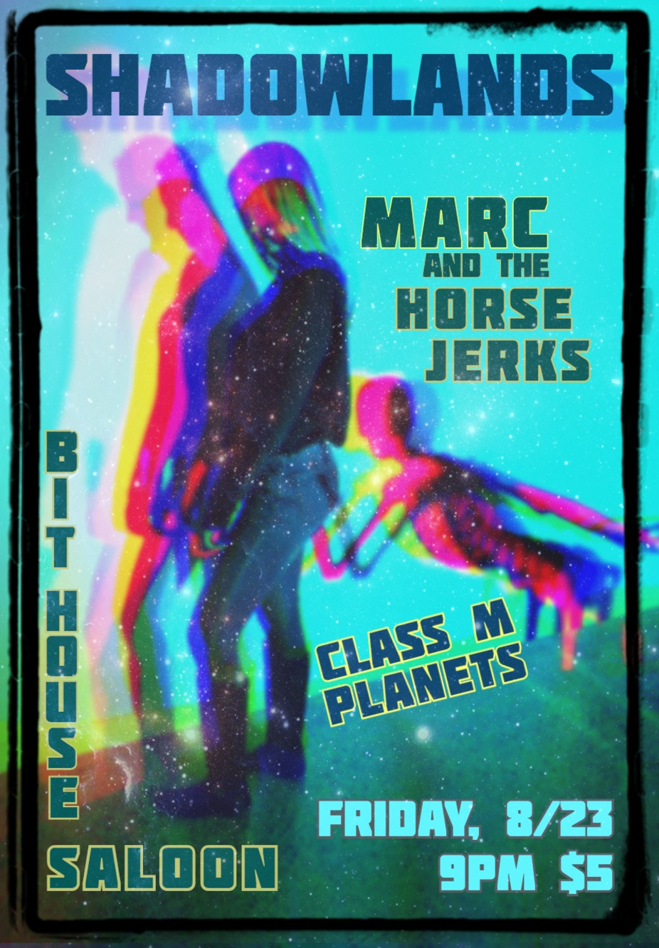 Shadowlands, Marc & The Horse Jerks, Class M Planets event photo