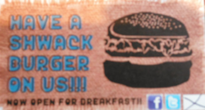 have a shwack burger on us