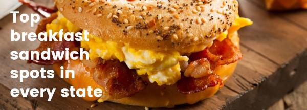 Top breakfast sandwich spots in each state