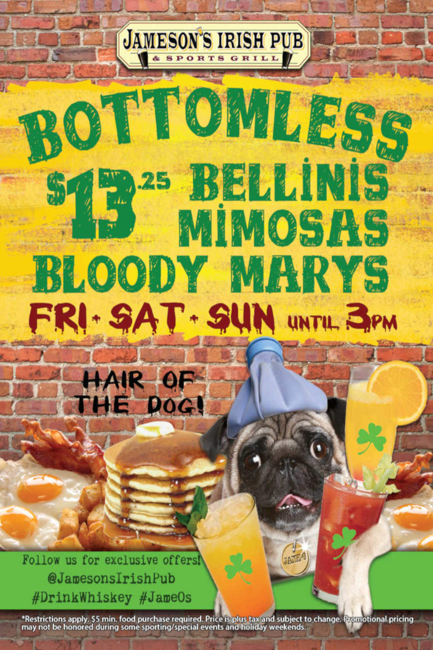 Bottomless brunch flyer, bellinis, mimosas and bloody marys Fri, Sat, Sun until 3PM