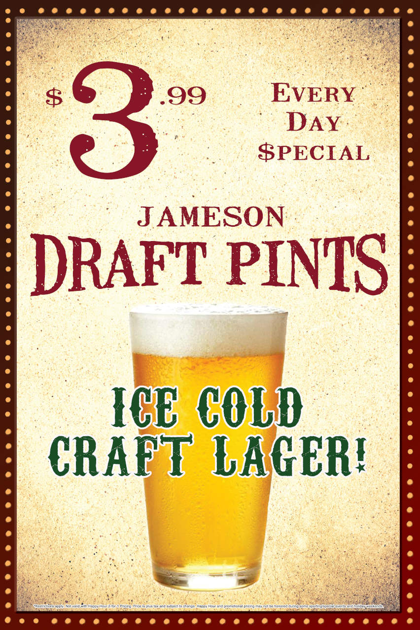 Everyday special Jameson Draft Pints $3.99