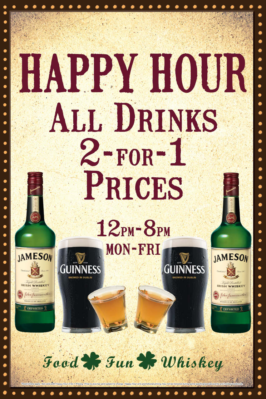 Happy Hour flyer, all drinks 2 for 1, 12pm-8pm, Mon - Fri