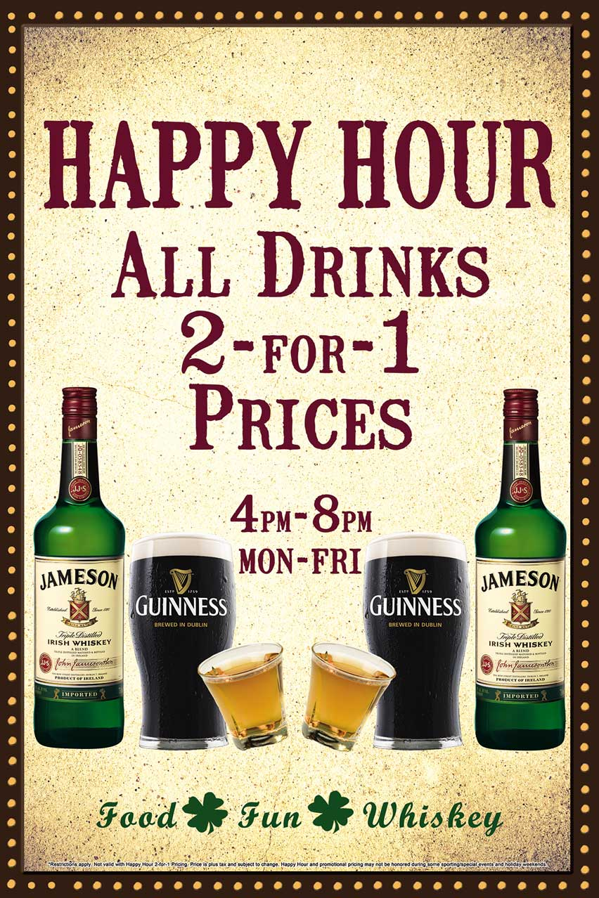 Happy Hour flyer, all drinks 2 for 1, 4pm-8pm, Mon - Fri