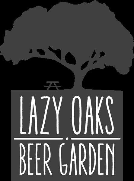 Lazy Oaks Beer Garden | Relax. Beer. Liquor. Tasty vittles