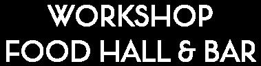 The Workshop Food Hall logo top